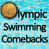 2016 Olympic Swimming Comebacks