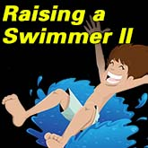Raising A Swimmer II