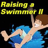 Raising A Swimmer II